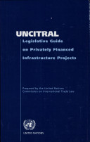 UNCITRAL Legislative Guide on Privately Financed Infrastructure Projects