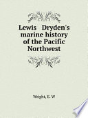 Lewis Dryden's marine history of the Pacific Northwest