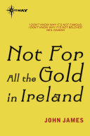 Not For All The Gold In Ireland Pdf/ePub eBook