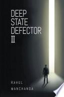 Deep State Defector Ii