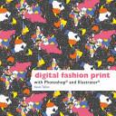Digital Fashion Print with Photoshop and Illustrator