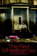 The Red Wheelbarrow 10 YEAR ANNIVERSARY ISSUE