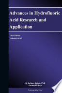 Advances in Hydrofluoric Acid Research and Application  2013 Edition