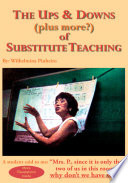 The Ups   Downs  plus more   of Substitute Teaching