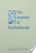 The Anatomy of Psychotherapy
