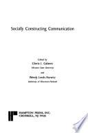 Socially Constructing Communication