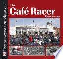 The Cafe Racer Phenomenon Book