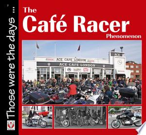 Download The Cafe Racer Phenomenon online Books - godinez books