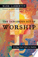 The Dangerous Act of Worship