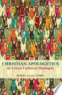 Christian Apologetics As Cross Cultural Dialogue
