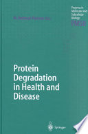 Protein Degradation in Health and Disease Book