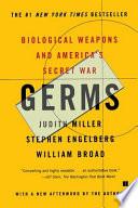"""Germs: Biological Weapons and America's Secret War"" by Judith Miller, Stephen Engelberg, William J Broad"