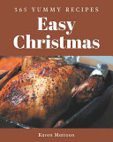 365 Yummy Easy Christmas Recipes