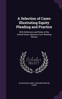 A Selection of Cases Illustrating Equity Pleading and Practice