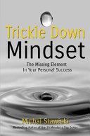 Trickle Down Mindset