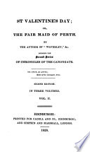 St  Valentine s Day  or  The Fair Maid of Perth  By the author of    Waverley     c   Sir W  Scott   forming the second series of Chronicles of the Canongate  Second edition Book
