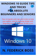 Windows 10 Guide Tips And Tricks For Absolute Beginners And Seniors