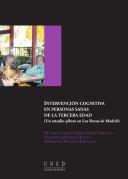 INTERVENCIÓN COGNITIVA EN PERSONAS SANAS DE LA TERCERA EDAD (UN ESTUDIO PILOTO EN LAS ROZAS DE MADRID)