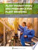 Plant Phenotyping and Phenomics for Plant Breeding