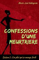 Confessions d'une meurtrière - Saison 1
