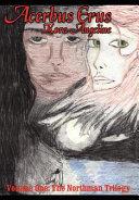 Acerbus Erus: Volume One: The Northman Trilogy