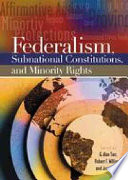 Federalism, Subnational Constitutions, and Minority Rights
