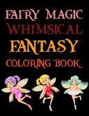 Fairy Magic Whimsical Fantasy Coloring Book