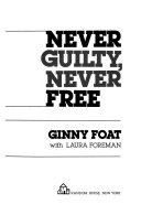 Never Guilty, Never Free ebook