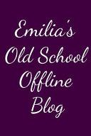 Emilia's Old School Offline Blog
