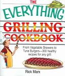 The Everything Grilling Cookbook