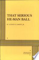 That Serious He man Ball Book PDF