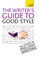 The Rules of Good Style: Teach Yourself Ebook A Practical Guide for 21st Century Writers