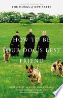 How to Be Your Dog s Best Friend Book