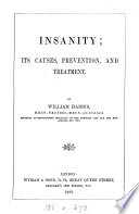 Insanity  Its Causes  Prevention  and Treatment