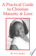 A Practical Guide To Christian Maturity Love