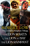 The Complete Kingdom Trilogy: The Lion Wakes, The Lion at Bay, The Lion Rampant Pdf/ePub eBook