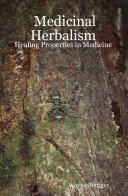 Medicinal Herbalism  Healing Properties in Medicine