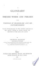 A glossary of obscure words and phrases in the writings of Shakspeare and his contemporaries traced etymologically to the ancient language of the British people as spoken before the irruption of the Danes and Saxons