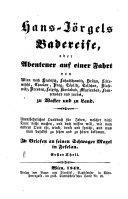Badereise, oder Abenteuer auf einer Fahrt von Wien nach Hradisch ... Brünn ... Prag, Töplitz, Teschen ... Franzensbad und zurück (etc.)
