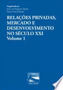 Relações privadas, mercado e desenvolvimento no século XXI: Volume 1