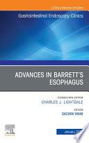 Advances in Barrett   s Esophagus  An Issue of Gastrointestinal Endoscopy Clinics  E Book