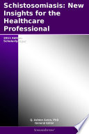 Schistosomiasis  New Insights for the Healthcare Professional  2011 Edition