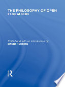 The Philosophy Of Open Education International Library Of The Philosophy Of Education Volume 15