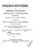 Febrero novisimo, ó Libreria de jueces, abogados, escribanos y medicos legalistas, 3