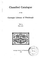 Classified Catalogue of the Carnegie Library of Pittsburgh  1895 1902