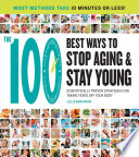 The 100 Best Ways to Stop Aging and Stay Young