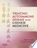 Treating Autoimmune Disease with Chinese Medicine E Book Book