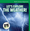 Let's Explore the Weather! Book