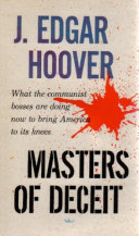 Masters Of Deceit: The Story Of Communism In America And How To Fight It Book