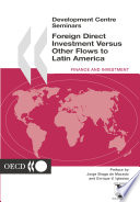 Development Centre Seminars Foreign Direct Investment versus other Flows to Latin America Book PDF